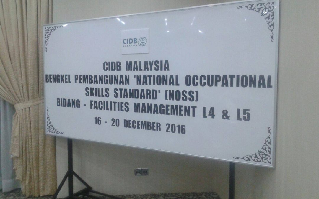 Bengkel Pembangunan 'National Occupational Skills Standard' (NOSS) bagi Bidang Facilities Management
